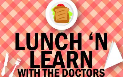 lunch 'n learn with the doctors